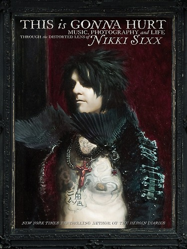 Nikki Sixx This is Gonna Hurts Book Cover